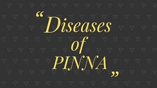 Diseases of Pinna ( Auricle) with Pictures and complete explaination