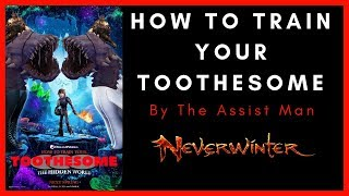 The Time Has Came In Neverwinter!! - TOOTHESOME IS HERE!!!!