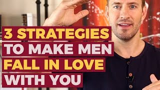 3 Strategies to Make Men Fall in Love | Relationship Advice for Women by Mat Boggs