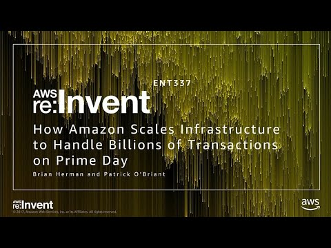 AWS re:Invent 2017: How Amazon Scales Its Infrastructure to Handle Billions of Trans (ENT337)