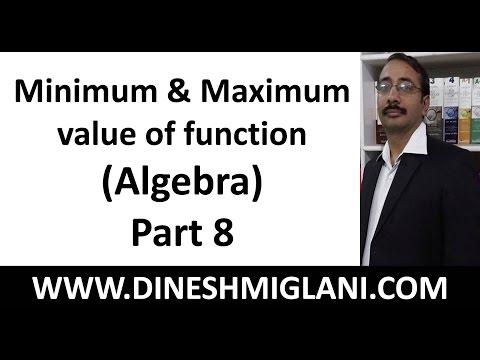 Algebra Part 8 (Minimum and Maximum value of function) by Dinesh Miglani