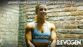 Lauren Findley Breaks Down Her Team Evogen Experience