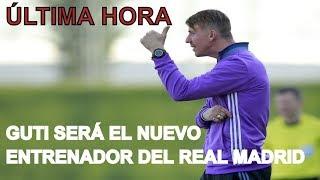 GUTI SERÁ EL NUEVO ENTRENADOR DEL REAL MADRID.