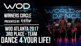 DANCE 4 YOUR LIFE! | 3rd Place Team Division | Winners Circle | World of Dance Atlanta | #WODATL17