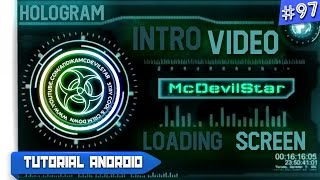 Cara Membuat Intro/Opening Video Keren | Screen Loading Hologram | Tutorial Android #97