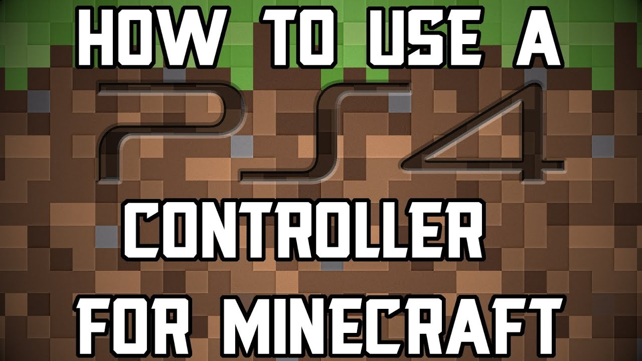 how to use a ps4 controller for minecraft pc youtube. Black Bedroom Furniture Sets. Home Design Ideas