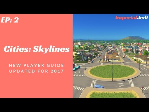 Cities: Skylines - New Player Guide // Updated for 2017 - NO