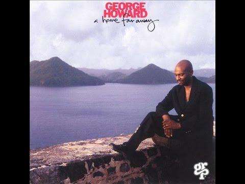 A Home Far Away [full cd] ☊ GEORGE HOWARD
