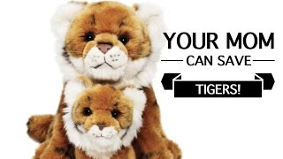 Your MOM can save Tigers!  |  Best Mothers Day Gift Idea