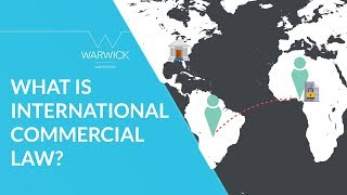 What is International Commercial Law? | Warwick Law School