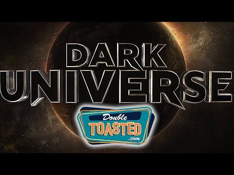 TOP REASONS WHY UNIVERSAL'S DARK UNIVERSE WILL SUCCEED - Double Toasted Highlight