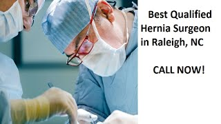 Best Qualified Hernia Surgeons Raleigh NC 27607