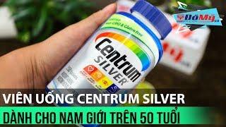Centrum Silver Adults 50+ Thuốc Bổ Cho Nam Trên 50 Tuổi - Đồ Mỹ .vn