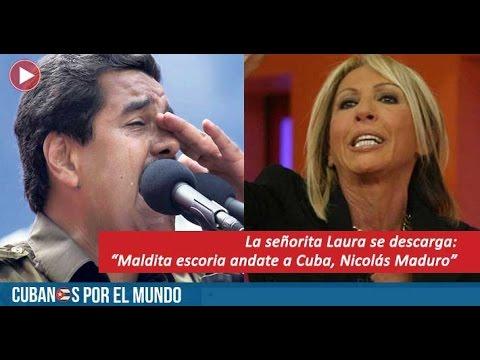 """La señorita Laura se descarga: """"Maldita escoria andate a Cuba, Nicolás Maduro"""" (+VIDEO)"""