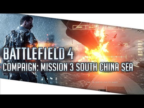 Let's Play: Battlefield 4 Campaign - Mission 3 South China Sea - Walkthrough