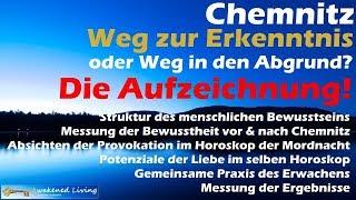 Chemnitz  - Weg der Erkenntnis oder Weg in den Abgrund? Bewusstheit & Hintergründe!