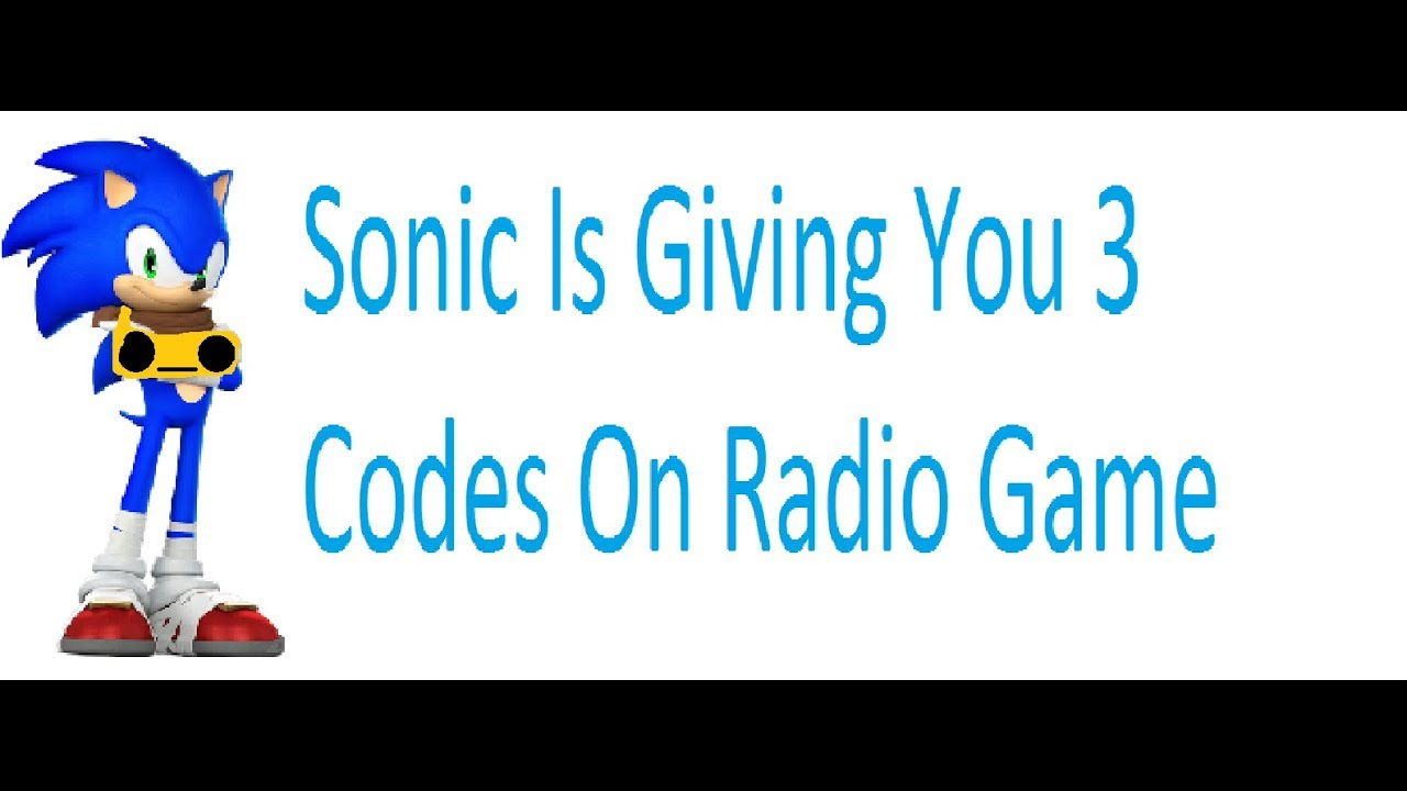 Roblox Sonic Is Giving You 3 Codes On Radio Game Youtube