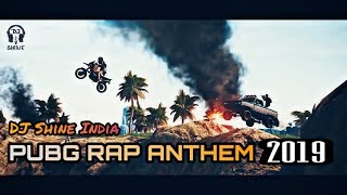 Pubg Rap Song DJ Shine India New Hindi Rap Trap Song 2019.mp3