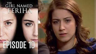 The Girl Named Feriha - Episode 10