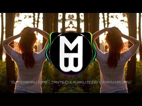DJ TERBARU 2018 - TANTE CULIK AKU DONG VS AKU MA GITU