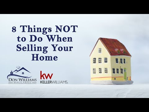 Don Williams Group: The Top 8 Things You Must Avoid When Selling Your Home
