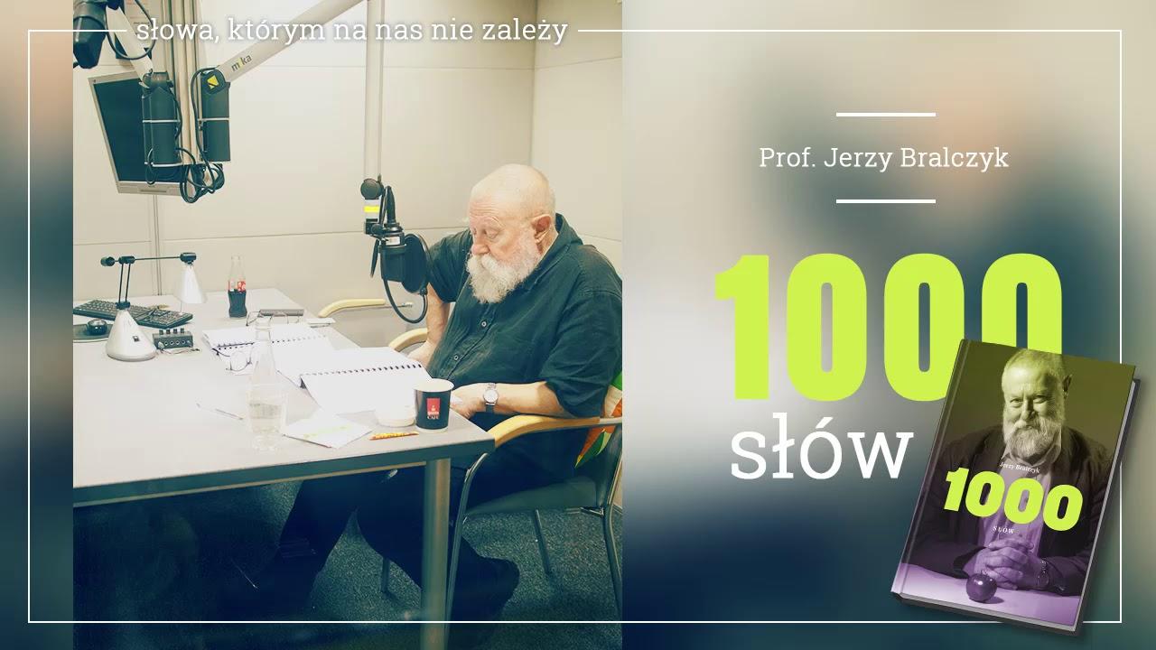 """KSIĄŻKA NA GŁOS: """"1000 słów"""" profesora Bralczyka w TOK FM. Część 4 – słowa!"""
