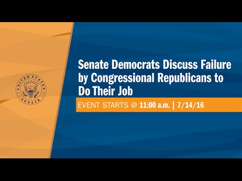 Senate Democrats Discuss Failure by Congressional Republicans to Do Their Job