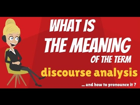What is DISCOURSE ANALYSIS? What does DISCOURSE ANALYSIS mean? DISCOURSE ANALYSIS definition