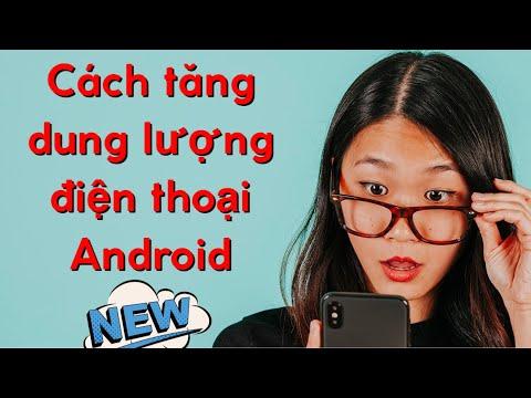 Cách tăng dung lượng bộ nhớ trong điện thoại Android Samsung