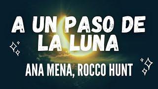 Ana Mena, Rocco Hunt - A Un Paso De La Luna (Letra)