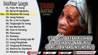 Lagu Batak Spesial Untuk Orangtua Lagu Batak Dainang Naburju  (VOL II )