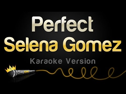Selena Gomez - Perfect (Karaoke Version)