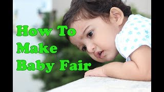 How To Make Baby Fair - daily baby skin care routine