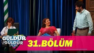 Güldür Güldür Show 31.Bölüm