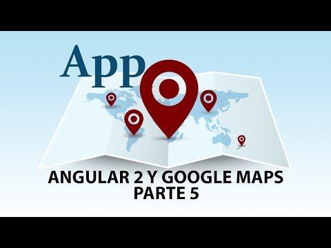 Crea una Aplicación con Angular 2 y Google Maps [Actualizar y Borrar Marcadores]
