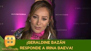 ¡Geraldine Bazán responde a Irina Baeva! | Programa del 26 de septiembre de 2019 | Ventaneando