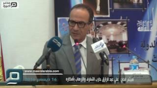 مصر العربية | هيثم الحاج:  علي عبد الرازق حارب التطرف والإرهاب بأفكاره
