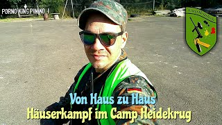 ★ From house to house (House fight in Camp Heidekrug)