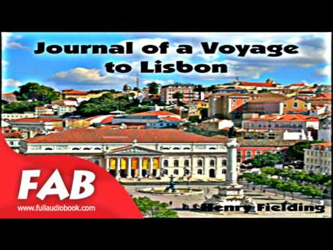 Journal of a Voyage to Lisbon Full Audiobook by Henry FIELDING by Travel & Geography, Memoirs