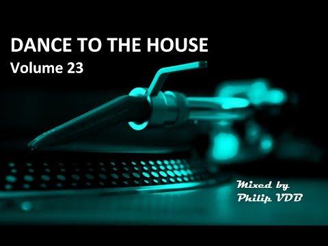 Dance to the House vol.23 - Retro House, Techno, Trance, ...