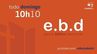 Escola Bíblica Dominical   #LiveBetel