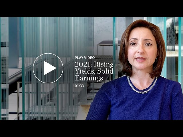 2021: Rising Yields, Solid Earnings