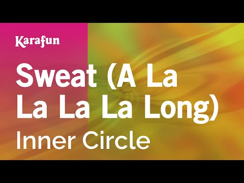 Karaoke Sweat (A La La La La Long) - Inner Circle *