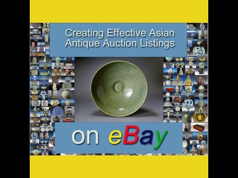 How To Write Great Asian Antique  Ebay Auction Listings