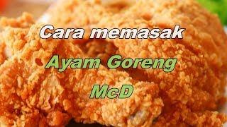 Cara Memasak Ayam Goreng McD.
