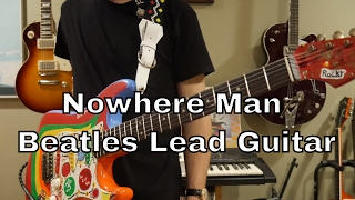 The Beatles - Nowhere Man Lead And Rhythm Guitar