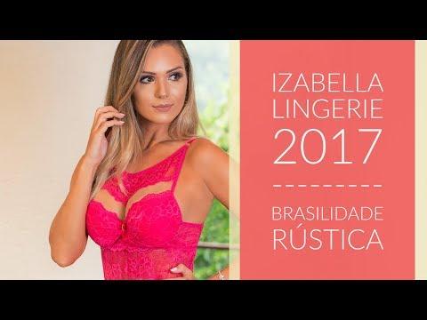 Izabella Lingerie - Coleção Brasilidade Rústica - Inverno 2017