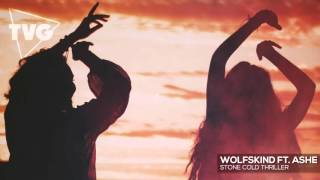 Wolfskind ft. Ashe - Stone Cold Thriller