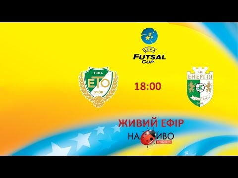 |LIVE|Győri ETO FC (HUNGARY) - Energy Lviv (UKRAINE)|UEFA Futsal Cup|Main round|15.10.2016