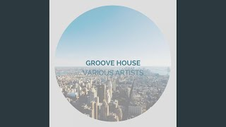 Groove House Mix (Continuous DJ Mix)